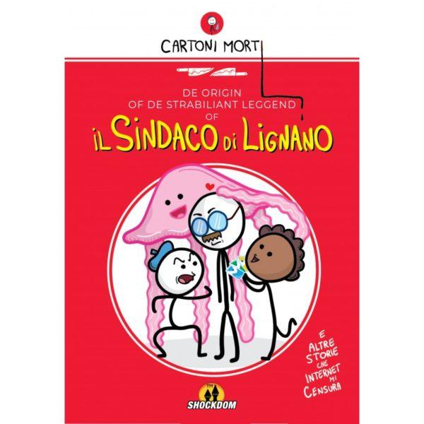 De origin of de strabiliant leggend of il Sindaco di Lignano
